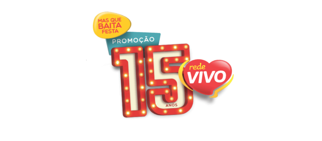 UMA BAITA PROMOÇÃO PARA COMEMORAR OS 15 ANOS DA REDE VIVO