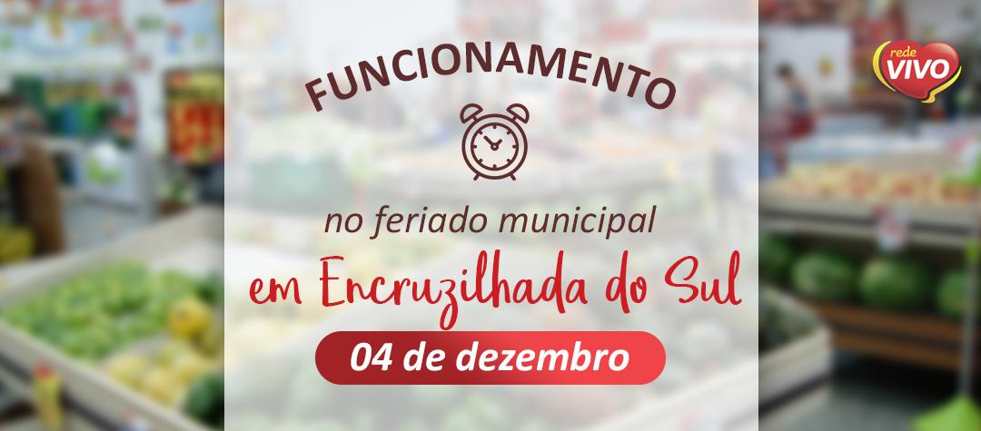 Funcionamento no feriado em Encruzilhada do Sul – 04 de dezembro