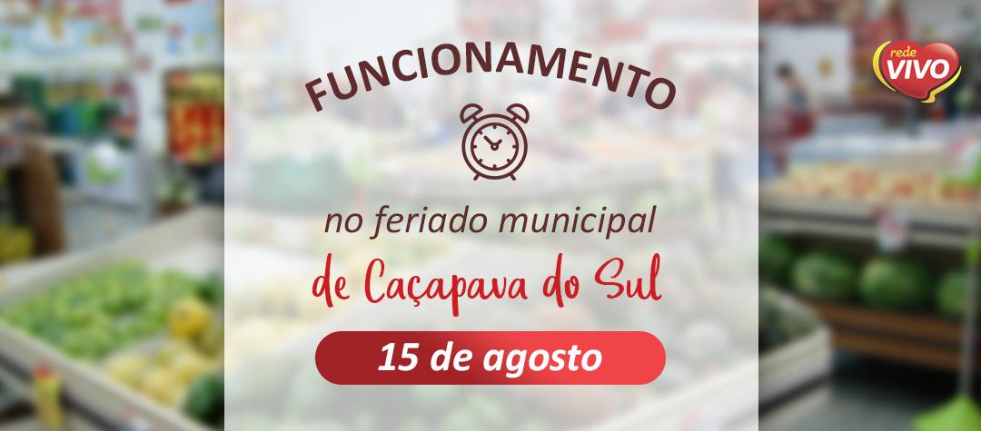 Funcionamento no Feriado Municipal de Caçapava do Sul – 15/08