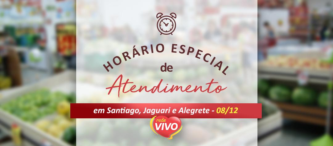 Horário especial de atendimento - 08/12 em Santiago, Jaguari e Alegrete