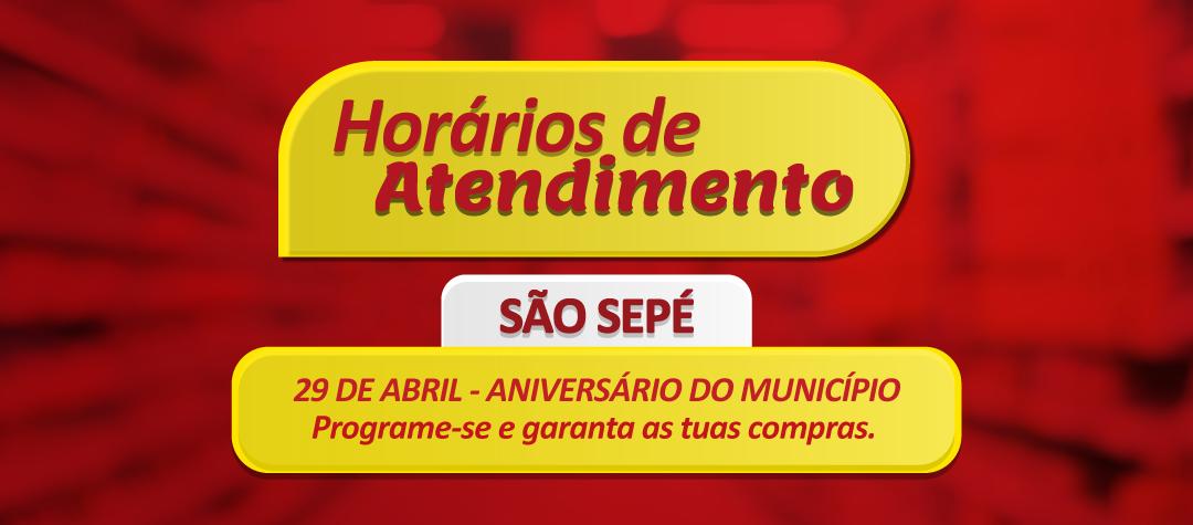 Horário feriado Aniversário São Sepé - 29 de abril