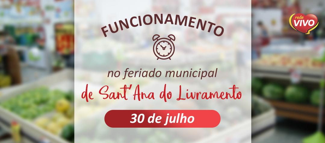 Funcionamento no Feriado Municipal de Sant'Ana do Livramento – 30/07