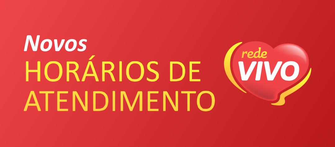 NOVOS HORÁRIOS DE ATENDIMENTO REDE VIVO SUPERMERCADOS