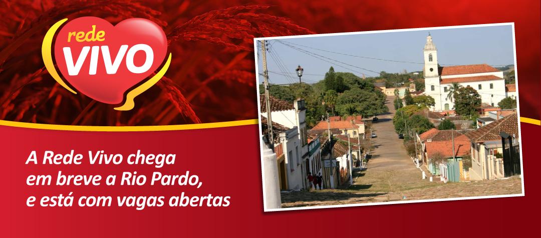Rede Vivo inicia processo seletivo para abertura em Rio Pardo