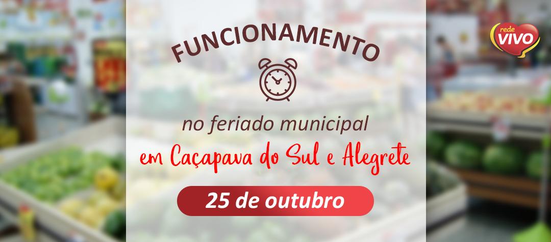 Horário de funcionamento em Alegrete e Caçapava do Sul – 25/10