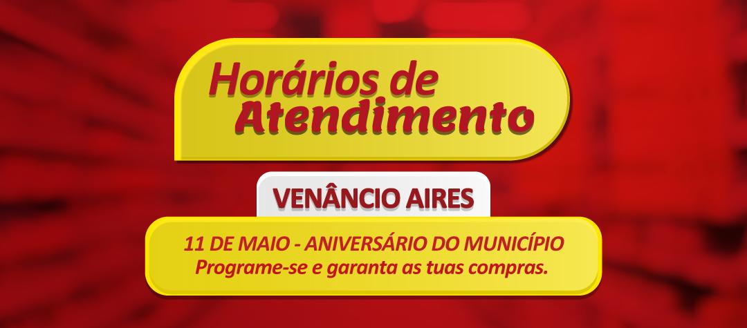 Horário feriado Aniversário Venâncio Aires - 11 de maio