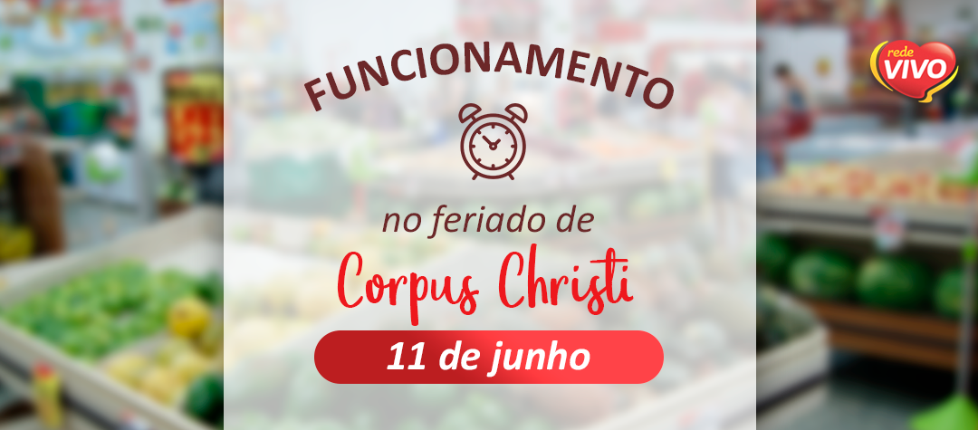 Funcionamento no feriado de Corpus Christi – 11 de junho