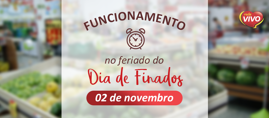 Funcionamento no feriado do Dia de Finados – 02 de novembro