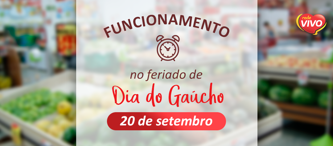 Funcionamento no feriado Dia do Gaúcho – 20 de setembro