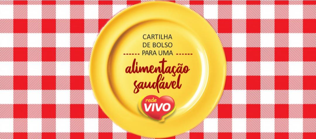Rede Vivo lança Cartilha de Bolso para uma Alimentação Saudável para download gratuito